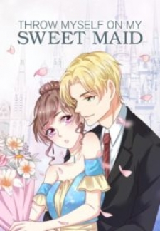 Throw Myself On My Sweet Maid