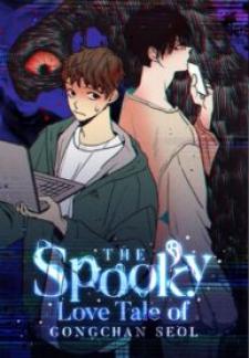 The Spooky Love Tale of Gongchan Seol