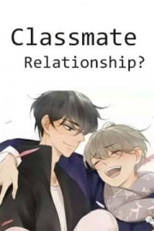 Classmate Relationship?