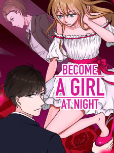 Become A Girl At Night!