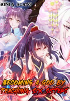 Becoming A God By Teaching Six Sisters